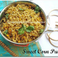 Virtual Bridal Shower For Nithya - Sweet Corn Pulao,Cauliflower Pepper Korma & Parsi Peni