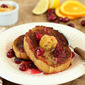 French Toast with Toasted Walnut, Orange, Cranberry and Brown Sugar Compound Butter