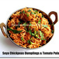 Soya Chickpeas Dumplings & Tomato Pulao