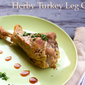 Herby Turkey Leg Confit with Dragon Fruit, Pomegranate & Chili Gastrique and a Giveaway That You Really Need!
