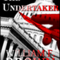 The Undertaker - William F. Brown, Author
