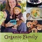 The Organic Family Cookbook – A Review And Pumpkin Pancakes with Honey Butter, Pistachios, and Fig Jam