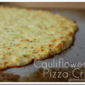 Gluten Free Pizza…with Cauliflower!
