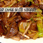 Stir fried liver with sherry