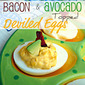 Bacon and Avocado Topped Deviled Eggs {Holiday Recipe Club: Easter!}