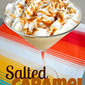 Salted Caramel Milkshake {Holiday Recipe Club: Cinco de Mayo}