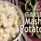 Creamy Garlic Mashed Potatoes.