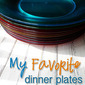 My Favorite Dinner Plates