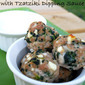 Chicken Spanikopita Meatballs with Tzatziki Dipping Sauce