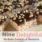 Nine Delightful No Bake Cookies and Desserts
