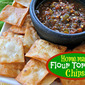 Homemade Flour Tortilla Chips {#Recipe}