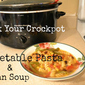 Rock Your Crockpot Vegetable Pasta Soup