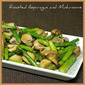 Roasted Asparagus and Mushrooms