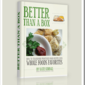 Last Chance $1.99 SALE! Better Than a Box: Transforming YOUR Kitchen into a Real Food Wonder!