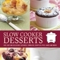 "Cookbook Review: ""Slow Cooker Desserts"""