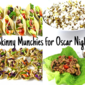 Skinny Finger Foods for Oscar Night