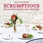 Cookbook Review: Scrumptious Food For Family & Friends By Jane-Anne Hobbs