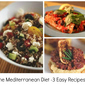 Mediterranean Diet – 3 Easy Recipes!