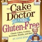 Coming December 2010: THE CAKE MIX DOCTOR BAKES GLUTEN-FREE & a Cake Recipe from the Book!