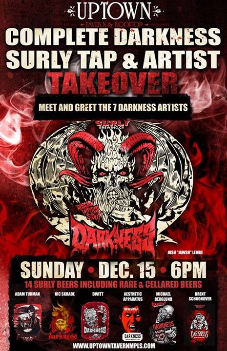 Complete darkness surly tap takeover visit uptown tavern rooftop at 6pm sunday dec 15th for surlys complete darkness tap artist takeover meet and greet the seven artists behind the m4hsunfo