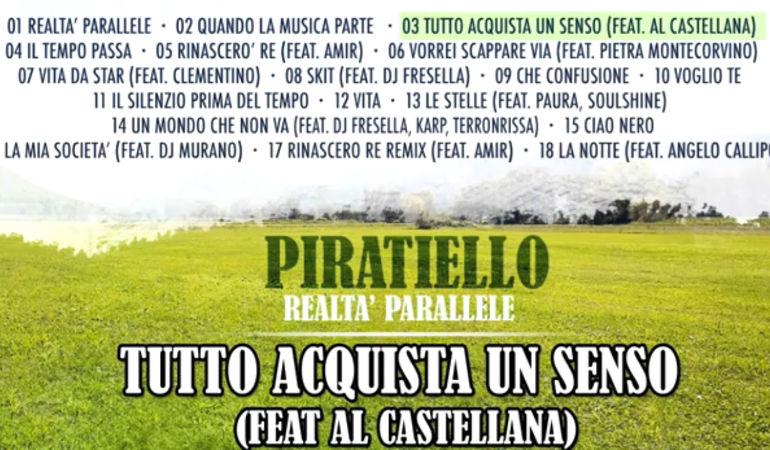 Piratiello ft. AL CASTELLANA - Tutto acquista un senso