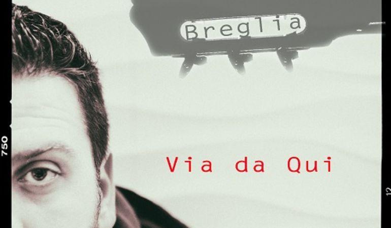 Antonio Breglia: Via Da Qui