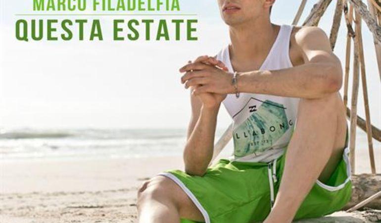Quest'estate il nuovo singolo di Marco Filadelfia in radio da Luglio sotto etichetta Senza Dubbi