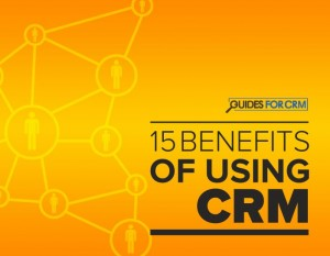 15 Benefits of Using CRM
