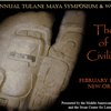 Eighth Annual Tulane Maya Symposium and Workshop