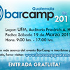 Vengan a BarCamp Guatemala 2011