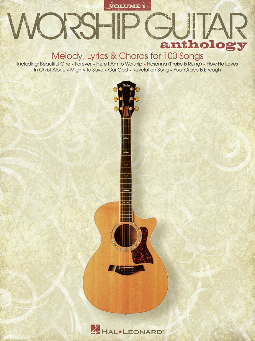 The Worship Guitar Anthology Volume 1 Melodylyricschords