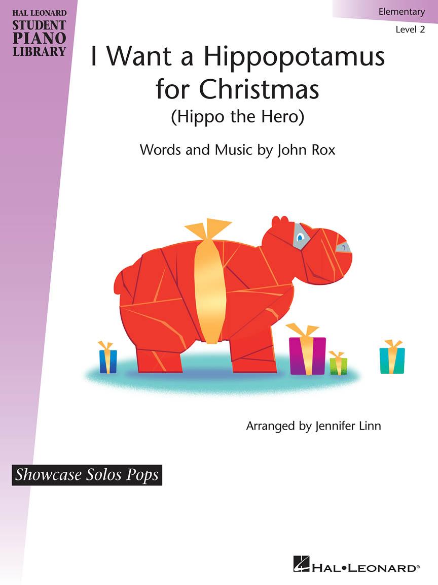 I Want a Hippopotamus for Christmas : Hal Leonard Student Piano ...