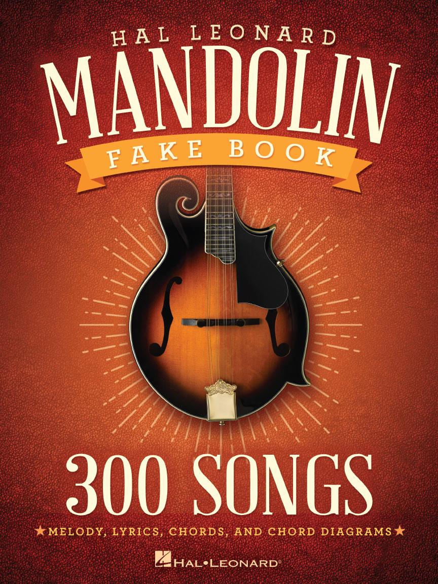 The Hal Leonard Mandolin Fake Book 300 Songs Melodylyrics