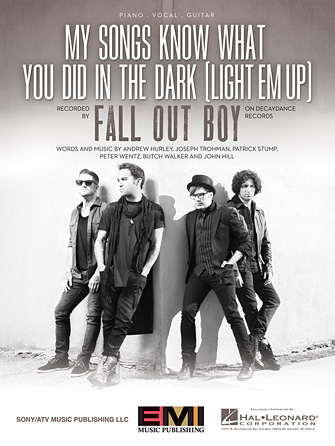 My Songs Know What You Did In The Dark (Light Em Up)