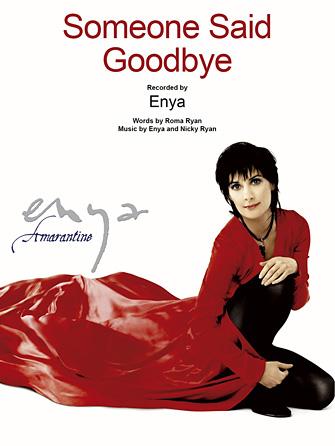Enya - Someone Said Goodbye