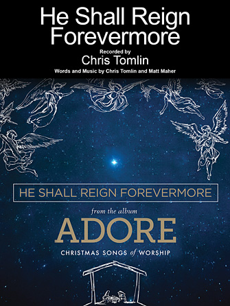 Chris Tomlin - He Shall Reign Forevermore
