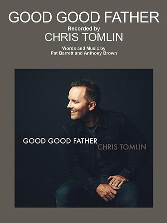 Chris Tomlin: Good Good Father
