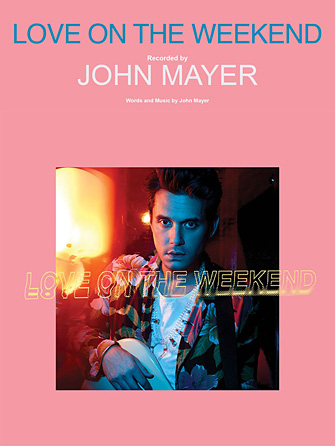 John Mayer - Love On The Weekend