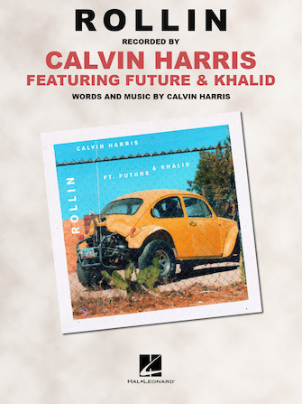 Calvin Harris feat. Future and Khalid - Rollin