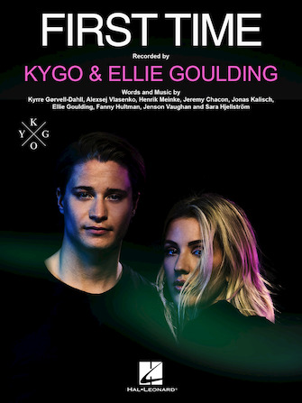 Kygo & Ellie Goulding - First Time