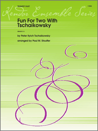 Pyotr Il'yich Tchaikovsky: Fun For Two With Tschaikowsky - Trumpet Duet