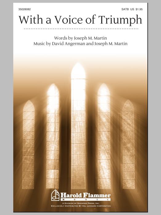 Partition chorale With A Voice Of Triumph de Joseph M. Martin - SATB