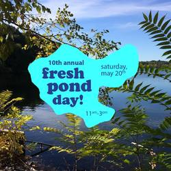 Fresh Pond Day, Saturday May 20th