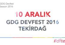 GDG DevFest Tekirdağ 2016 - 10 Aralık' ta
