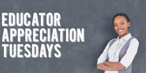 Educator Appreciation Tuesdays