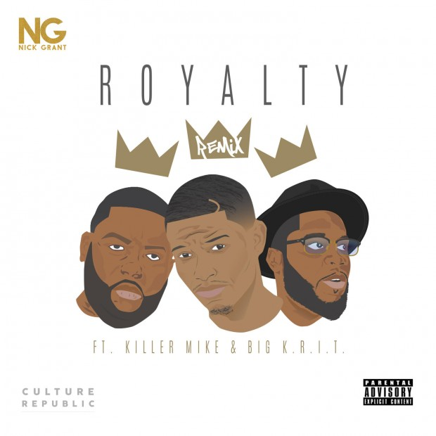 """Nick Grant, Killer Mike & Big K.R.I.T Are All About """"Royalty"""""""