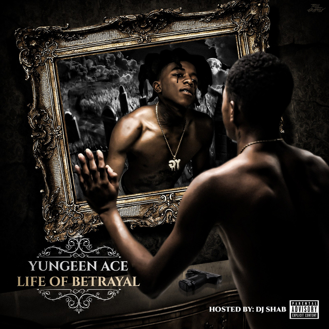"Yungeen Ace Releases ""Life Of Betrayal"" Mixtape"