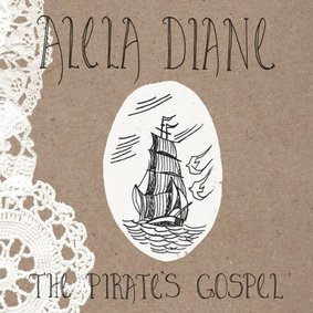 Alela Diane - The Pirate's Gospel