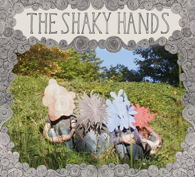 The Shaky Hands - The Shaky Hands