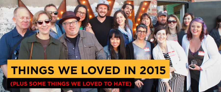Things We Loved in 2015 BLOG